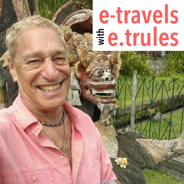 e-travels with e. trules