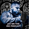 Jav on the Mic Podcast