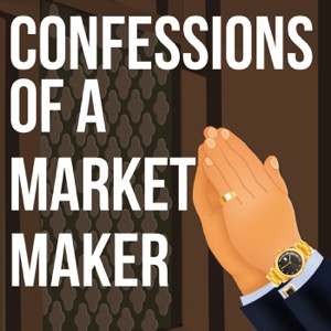 Confessions Of A Market Maker