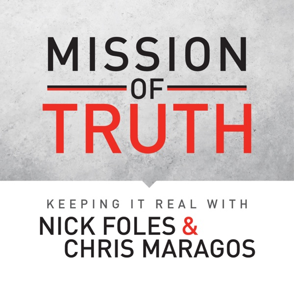 The Mission of Truth: Keeping it Real with Nick Foles and Chris Maragos
