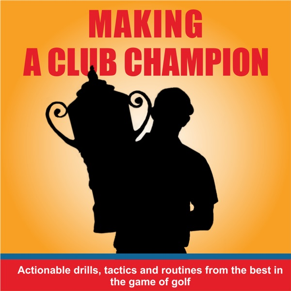 Making A Club Champion Podcast
