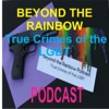 Beyond The Rainbow - True Crimes of the LGBT