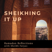 Sheikhing it Up with Sheikh Faiyaz podcast