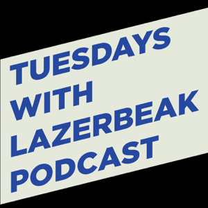 Tuesdays With Lazerbeak