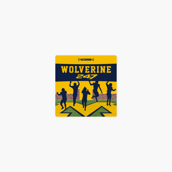 The Wolverine247 Michigan Football Podcast on Apple Podcasts