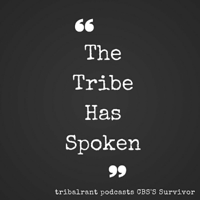 Survivor - Tribalrant  - The Tribe Has Spoken podcast