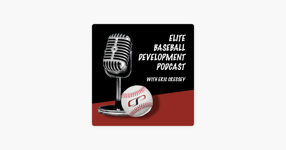 Elite Baseball Development Podcast on Apple Podcasts