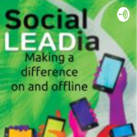 Social LEADia: Making a Difference on & offline podcast
