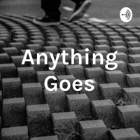 Anything Goes with Mega Boss Dad podcast