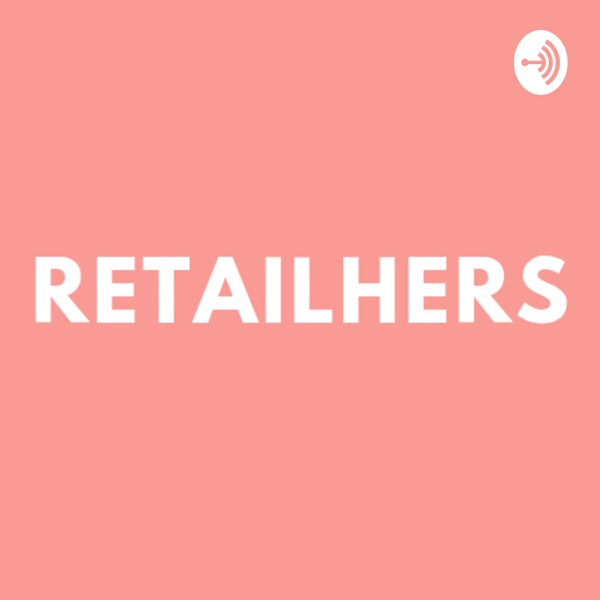 RetailHERS Podcast