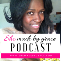 She Made By Grace Podcast podcast