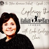 "IAP 109: ""Leadership, Luncheons, and the Next Hundred Years for the Italian Welfare League"" A Discussion with Linda R. Carlozzi, Chair of the Italian Welfare League"