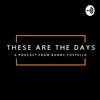 These Are The Days podcast
