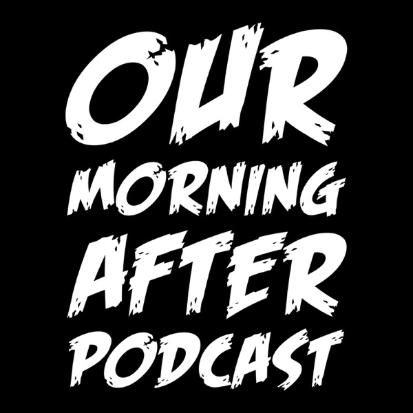 Our Morning After (OMA) Podcast