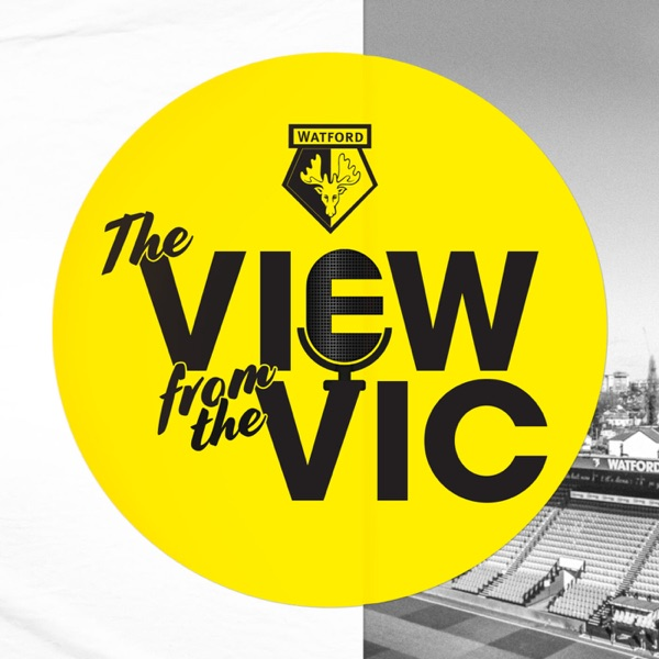 Official Watford FC Podcast - The View From the Vic