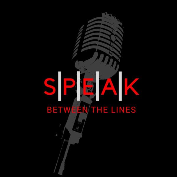 Speak Between The Lines
