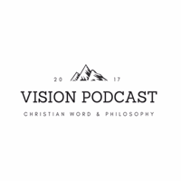 Vision Podcast podcast