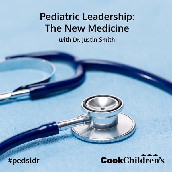 Pediatric Leadership: The New Medicine