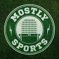 Mostly Sports podcast