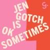 Jen Gotch is OK...Sometimes artwork