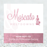 Moscato and Meltdowns podcast