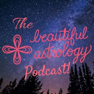 Beautiful Astrology Podcast