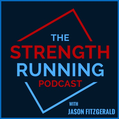 The Strength Running Podcast:Jason Fitzgerald