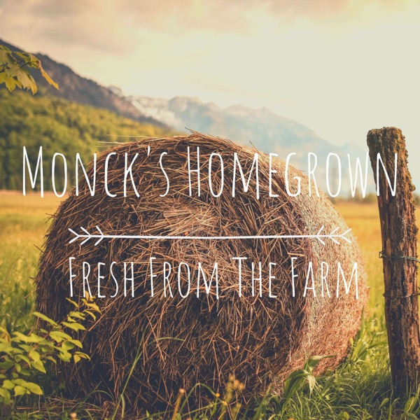 Monck's Homegrown Fresh From The Farm