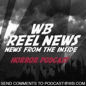 WB Reel News Horror Podcast