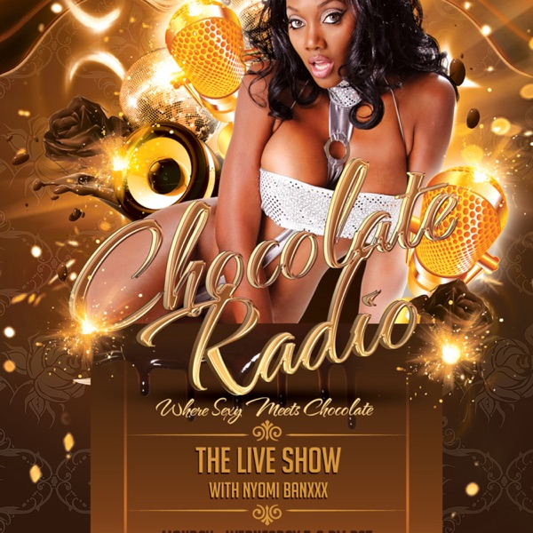"Chocolate Radio ""The Live Show"""