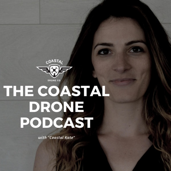 The Coastal Drone Podcast