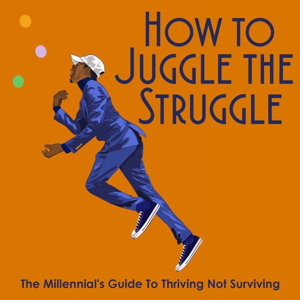 How To Juggle The Struggle