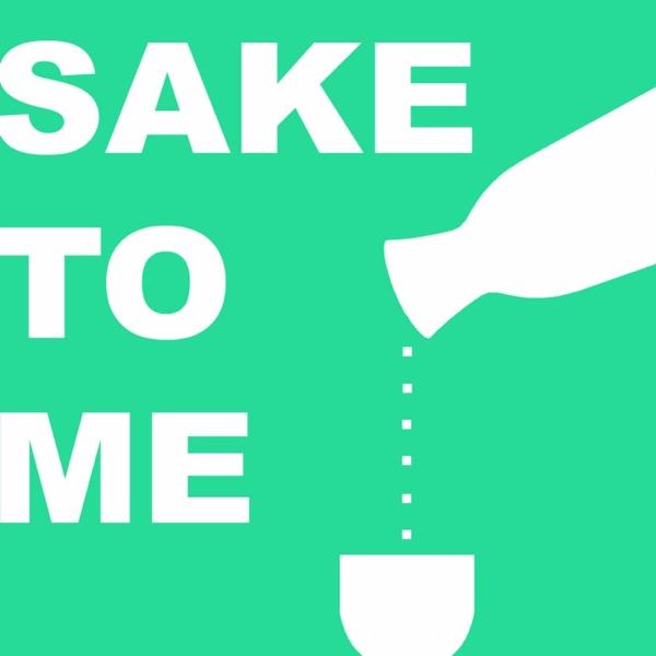 Sake To Me