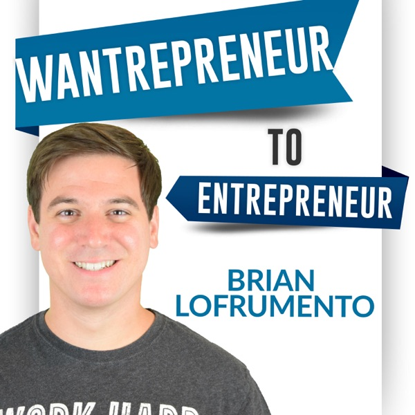 Wantrepreneur to Entrepreneur | Start and Grow Your Own Business