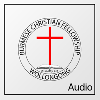 Wollongong Burmese Christian Fellowship podcast