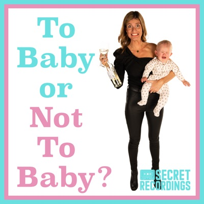 To Baby or Not To Baby?:Secret Recordings