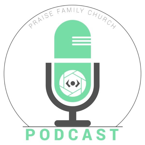 Praise Family Podcast