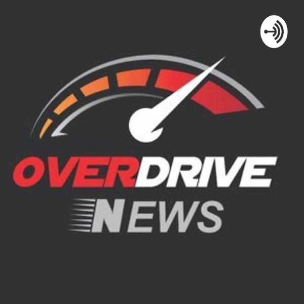 Overdrive News Podcast