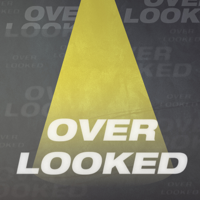 Overlooked Podcast podcast