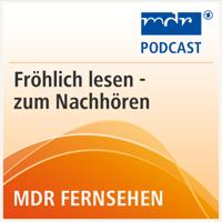 MDR FERNSEHEN Fröhlich lesen podcast