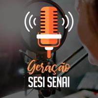 Geração SESI SENAI podcast
