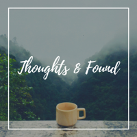 Thoughts & Found podcast