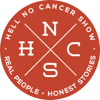 Hell No Cancer Show | Real People. Honest Stories. podcast