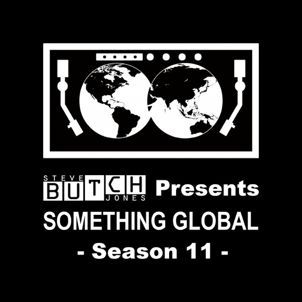 Steve'Butch'Jones presents SOMETHING GLOBAL