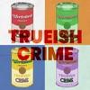 Trueish Crime artwork