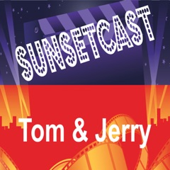 SunsetCast - Tom and Jerry