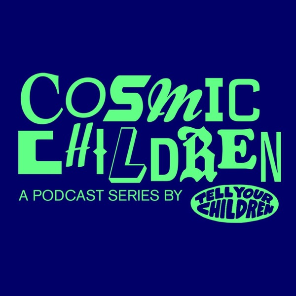 Cosmic Children