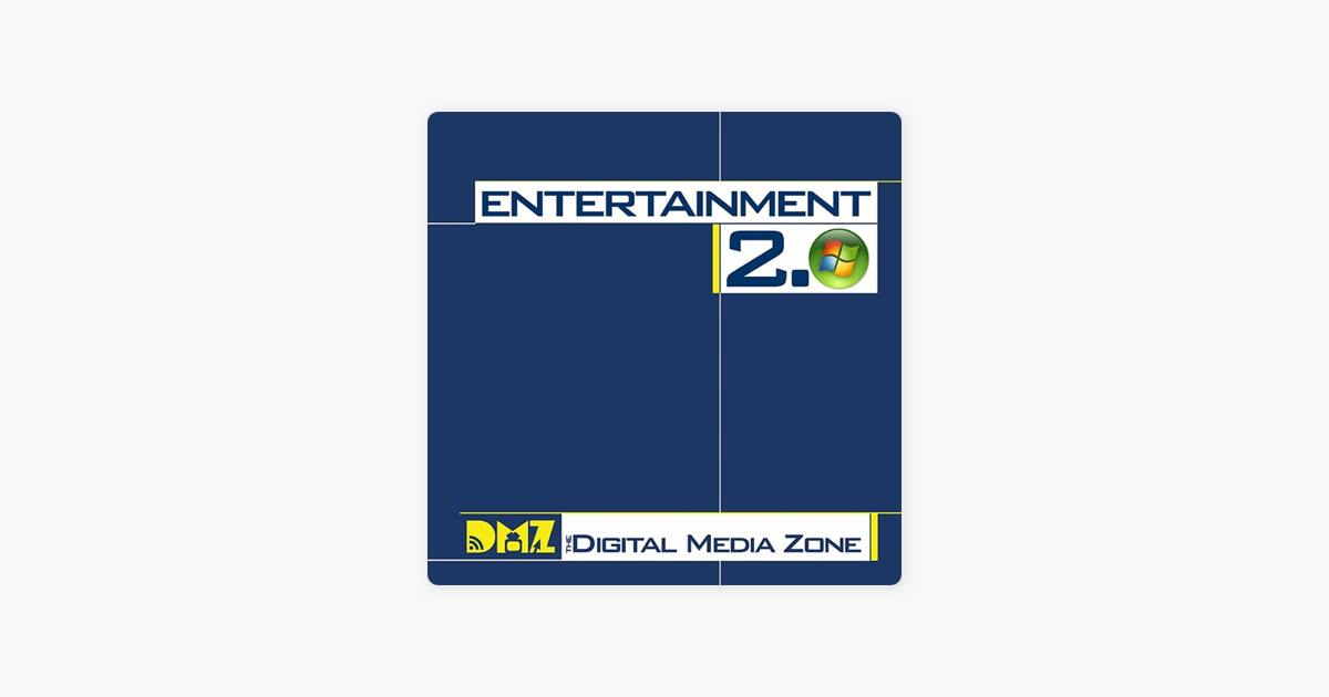 Entertainment 2 0 from The Digital Media Zone on Apple Podcasts