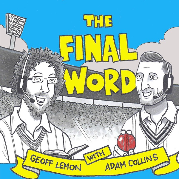 The Final Word Cricket Podcast Artwork