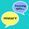 Texting with History